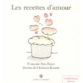 les recettes d'amour Françoise-Dax-Boyer