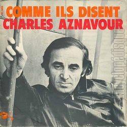 Comme ils disent. Aznavour.