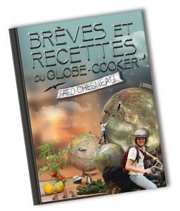 Fred Chesneau. Brèves et recettes du globe cooker.tter.