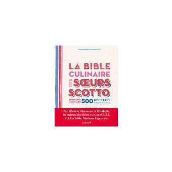 la-bible-culinaire-des-soeurs Scotto. Editions du Chêne.
