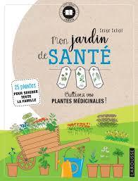 Jardin de santé chez larousse. 25 plantes médicinales à faire pousser facilement.