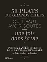 50 plats des grands chefs qu'il faut avoir goûtés une fois dans sa vie.