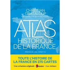noël : atlas historique de la france aux editions les arènes. a mettre entre toutes les mains.