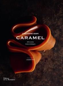 Adam Christophe. Caramel. Editions la Martinière.